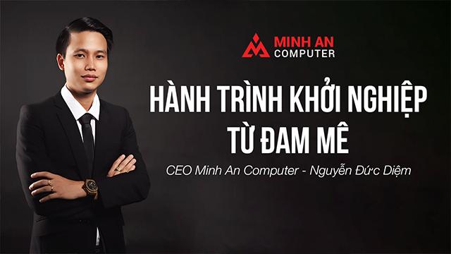 CEO Nguyễn Đức Diệm chia sẻ về hành trình khởi nghiệp