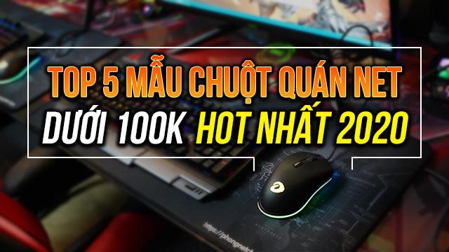 Top 5 mãu chuột quán net dưới 100K