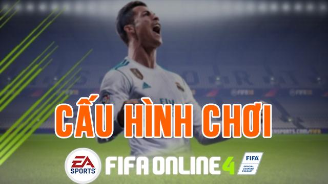 cấu hình chơi fifa online 4